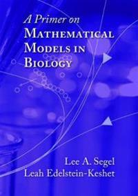 A Primer on Mathematical Models in Biology