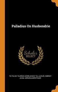 Palladius on Husbondrie