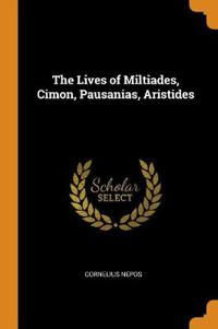 The Lives of Miltiades, Cimon, Pausanias, Aristides