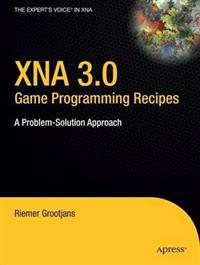 XNA 3.0 Game Programming Recipes: A Problem-Solution Approach