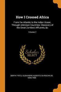 How I Crossed Africa