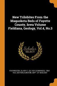 New Trilobites from the Maquoketa Beds of Fayette County, Iowa Volume Fieldiana, Geology, Vol.4, No.3