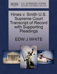 Hines V. Smith U.S. Supreme Court Transcript of Record with Supporting Pleadings