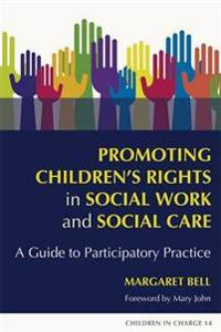 Promoting Children's Rights in Social Work and Social Care