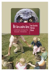 Att lära andra lära : medveten strategi för lärande i förskolan