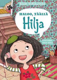 Haloo, täällä Hilja