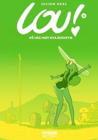 Lou 8. På väg mot nya äventyr - Julien Neel pdf epub