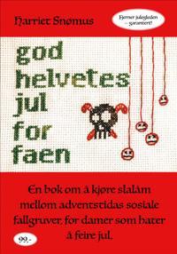 God helvetes jul, for faen - Harriet Snømus | Ridgeroadrun.org