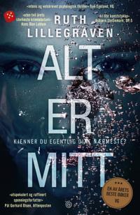 Alt er mitt: psykologisk thriller - Ruth Lillegraven | Inprintwriters.org