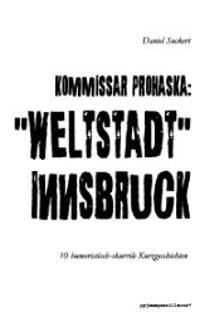 """Kommissar Prohaska: """"Weltstadt"""" Innsbruck"""
