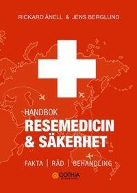 Resemedicin och säkerhet : handbok - fakta, råd, behandling