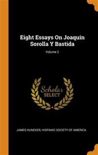 Eight Essays On Joaquin Sorolla Y Bastida; Volume 2