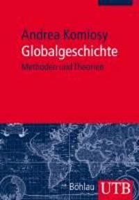 Globalgeschichte: Methoden Und Theorien
