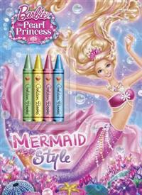 Mermaid Style [With 4 Crayons]