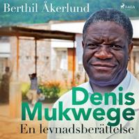 Denis Mukwege: En levnadsberättelse