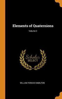 ELEMENTS OF QUATERNIONS; VOLUME 2