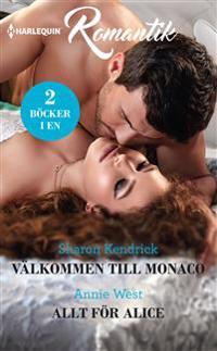 Välkommen till Monaco / Allt för Alice - Sharon Kendrick, Annie West | Laserbodysculptingpittsburgh.com