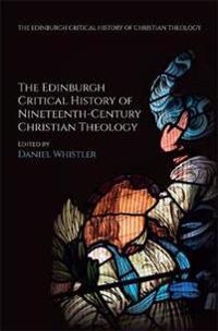 The Edinburgh Critical History of Nineteenth-Century Christian Theology