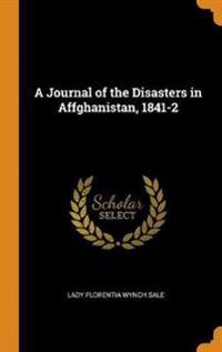 Journal of the Disasters in Affghanistan, 1841-2