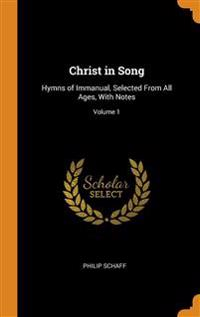CHRIST IN SONG: HYMNS OF IMMANUAL, SELEC