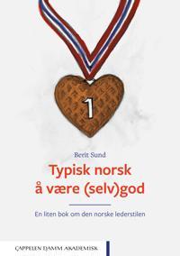 Typisk norsk å være (selv)god - Berit Sund pdf epub