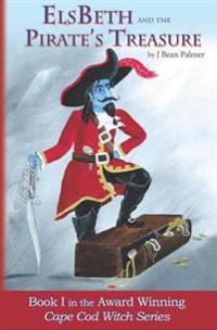 ElsBeth and the Pirate's Treasure, Book I in the Cape Cod Witch Series