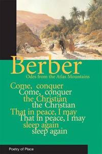 Berber Odes: Poetry from the Mountains of Morocco