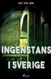 Ingenstans i Sverige - Karl Arne Blom pdf epub