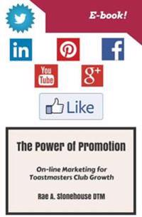 Power of Promotion!  On-line Marketing For Toastmasters Club Growth