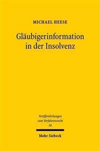 Glaubigerinformation in Der Insolvenz: Eine Vergleichende Untersuchung Des U.S.-Amerikanischen Und Deutschen Rechts Zur Verbesserung Des Glaubigerschu