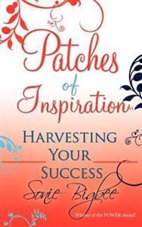 Patches of Inspiration - Harvesting Your Success