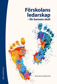Förskolans ledarskap : för barnens skull