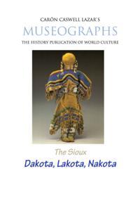 Museographs The Sioux: Dakota, Lakota, Nakota