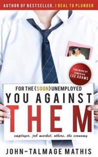 For the (Soon) Unemployed: You Against Them