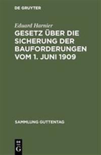 Gesetz Über Die Sicherung Der Bauforderungen Vom 1. Juni 1909