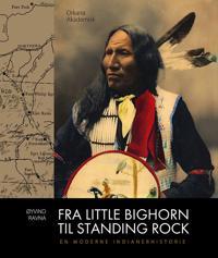 Fra Little Bighorn til Standing Rock - Øyvind Ravna pdf epub