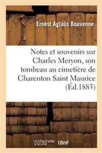 Notes Et Souvenirs Sur Charles Meryon, Son Tombeau Au Cimeti re de Charenton Saint Maurice