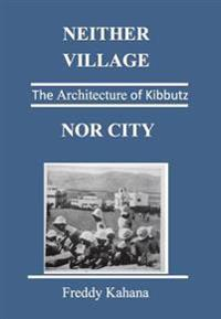 Neither Village Nor City