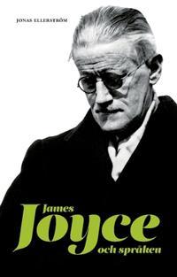 James Joyce och språken : Joyceverk i översättning i  Svenska Akademiens Nobelbibliotek