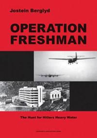 Operation freshman : the hunt for Hitlers heavy water