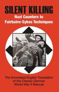Silent Killing - Nazi Counters to Fairbairn-sykes Techniques