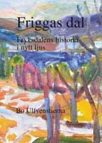 Friggas dal - Fryksdalens historia i nytt ljus