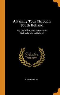 A Family Tour Through South Holland