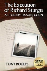 The Execution of Richard Sturgis, As Told by His Son, Colin