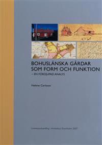 Bohuslänska gårdar som form och funktion - en fördjupad analys