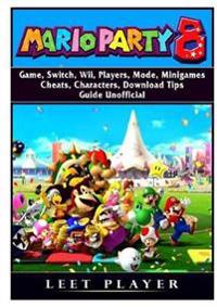Super Mario Party 8 Game, Switch, Wii, Players, Mode, Minigames, Cheats, Characters, Download, Tips, Guide Unofficial