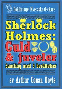 Sherlock Holmes-samling: 9 berättelser om guld och juveler