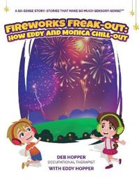 Fireworks Freak-Out: : How Eddy and Monica Chill-Out