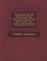 Tider Og Typer Af Dansk Aands Historie: Bog: Det Attende Aarhundrede- Falster Og Holberg, Holberg, Sneedorf, Fra Sneedorf Til Rahbek Rahbek. 2.del: Go