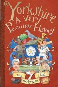 Yorkshire - a very peculiar history